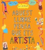 Aquest llibre pensa que ets artista