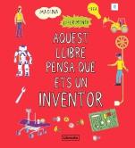 Aquest llibre pensa que ets un inventor