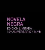 Novela negra. Edición limitada 10º aniversario n.° 8